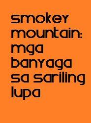 Smokey Mountain: Mga Banyaga Sa Sariling Lupa