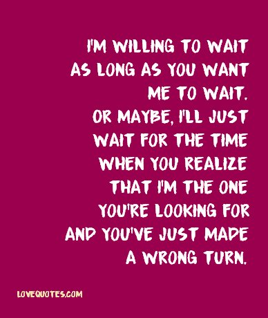 Willing to wait quotes