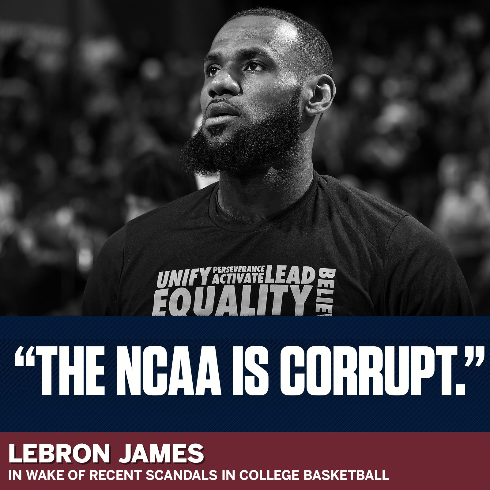 "LeBron on the NCAA: ""It's corrupt, we know that."""