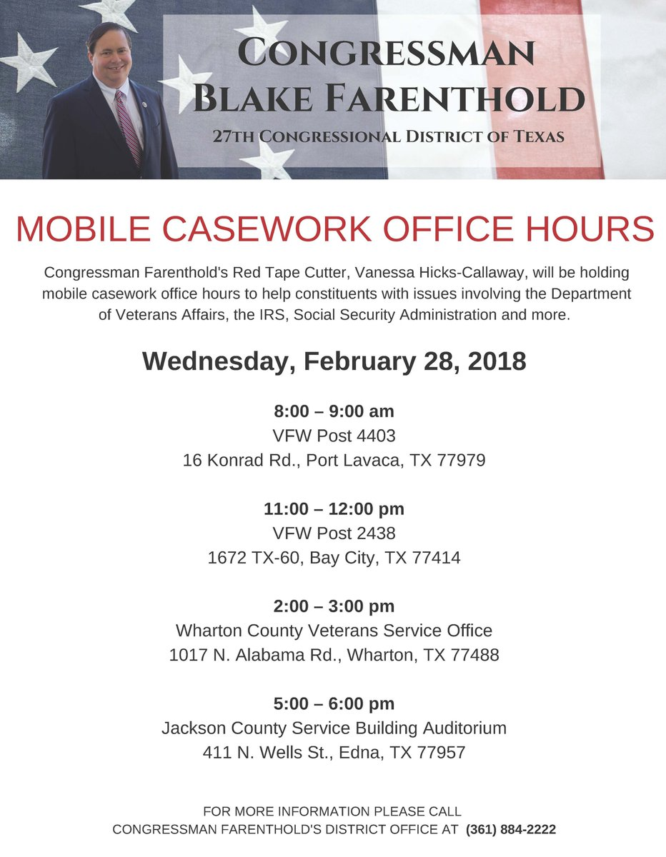 If you are having issues with the federal government, my caseworkers will be having mobile office hours tomorrow in Port Lavaca, Bay City, Wharton, and Edna.