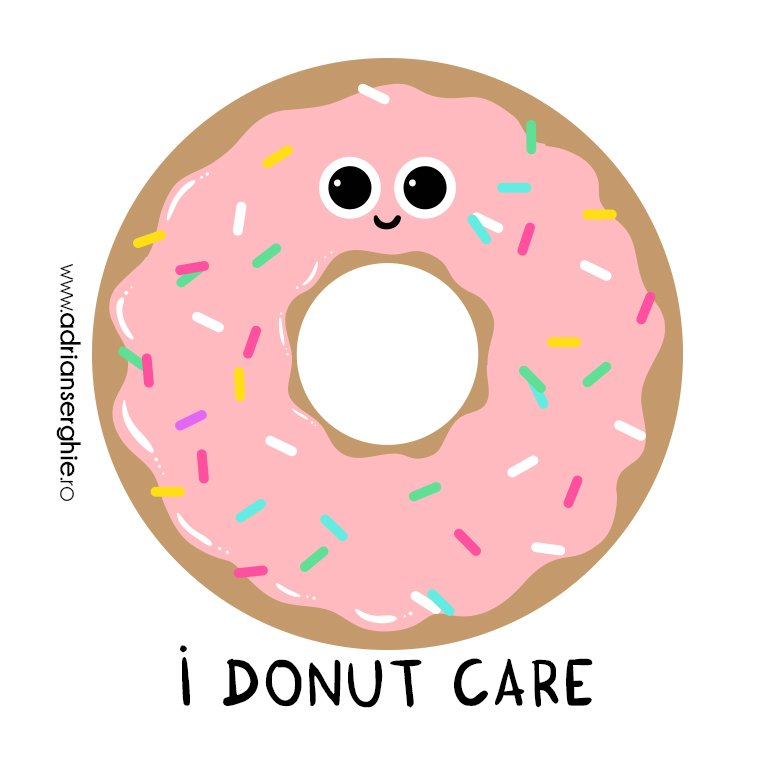 Adrian Serghie On Twitter I Donut Care You Can Order T Shirts