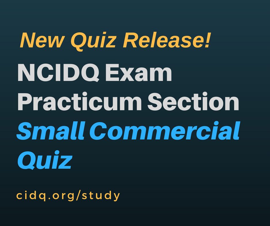 BRAND NEW PRACTICE QUIZZES Now Available For All Three Sections Of The NCIDQ EXAM Including PRACTICUM SMALL COMMERCIAL QUIZ Get It