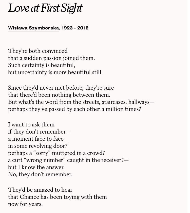 Every Beginning Is Only A Sequel After All And The Book Of Events Is Always Open Halfway Through Wislawa Szymborska Love At First Sight