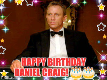 Happy 50th birthday to Daniel Craig