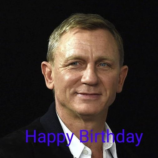 Happy Birthday,Daniel Craig