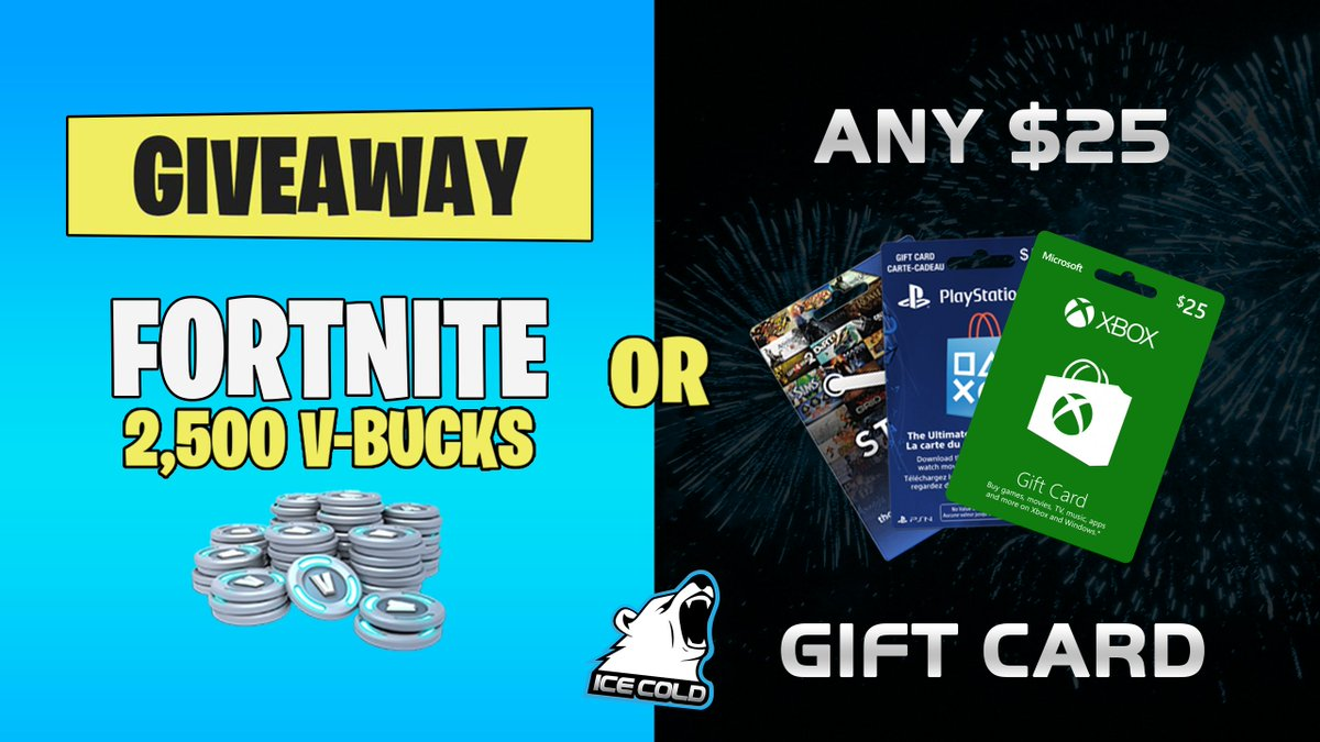 Carte Cadeau V Bucks.Ice Cold Esports On Twitter Giveaway Time 2 500 V Bucks Or Any