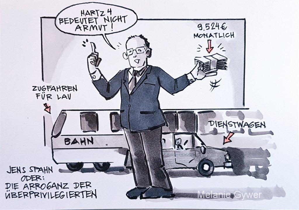 """Zeichnung: Jens Spahn sagt """"Hartz 4 bedeutet nicht Armut""""; in seiner Hand ein Bündel Scheine (Monatsgehalt), im Hintergrund sind Dienstwagen und freies Zugfahren angedeutet."""