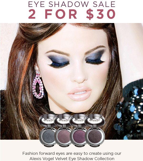2 for $30 Alexis Vogel Eye Shadow Sale! http://www.ravishingcosmetics.com #alexisvogel #ravishingcosmetics #eyeshadow #eyes #makeup #mua #makeupartist ...