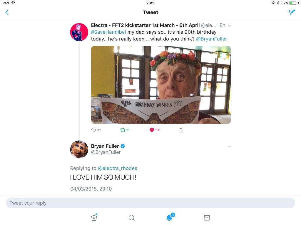 When Your Favourite Show Runner Replies To Dads 90th Birthday Tweet SaveHannibal FannibalFest Thank You BryanFuller