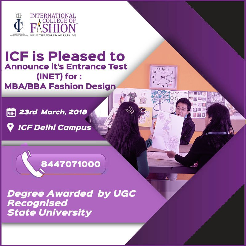 International College Of Fashion On Twitter Icf Announces Its Entrance Test Inet For Admissions In Mba Bba Fashion Design For 2018 Batch Test Has Been Specially Designed To Select Students With The Required
