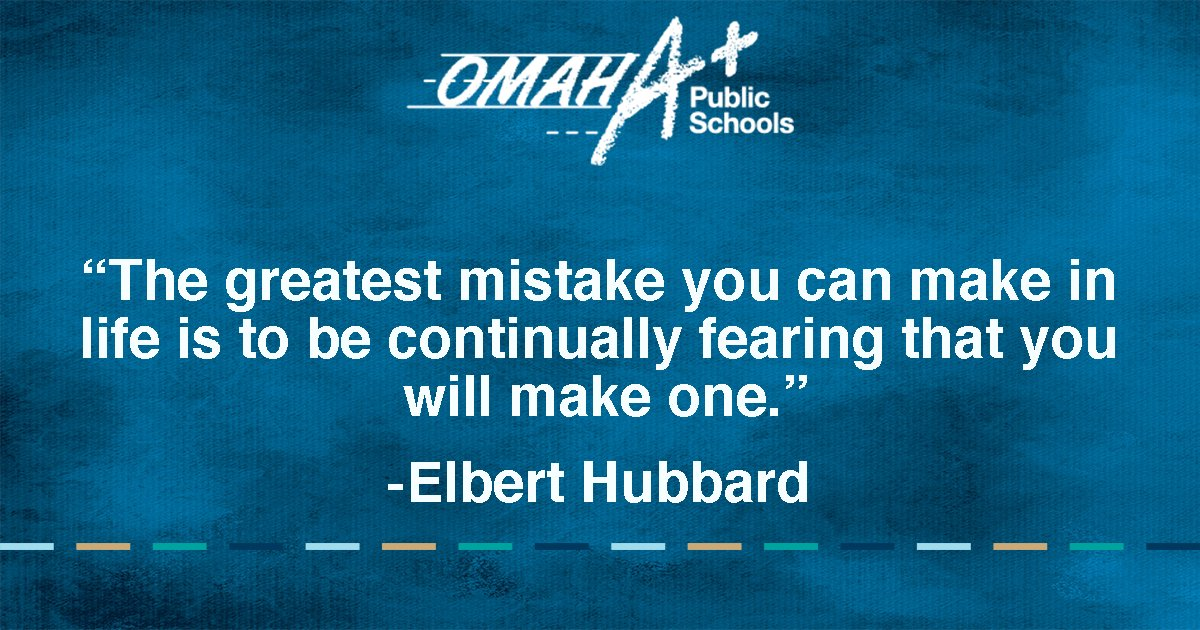 Omaha Public Schools On Twitter The Greatest Mistake You Can Make