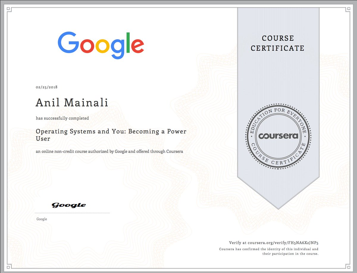 Anil Mainali On Twitter I Am Happy To Share That I Have Completed 3 6 Google It Support Professional Certificate Operating Systems And You Becoming A Power User 3 Down Halfway Through