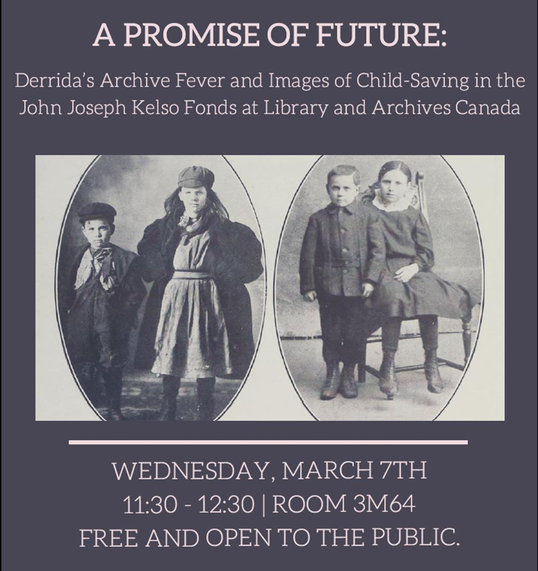 A Promise of Future: Derrida's Archive Fever and Images of Child-Saving in the John Joseph Kelso Fonds at Library and Archives Canada