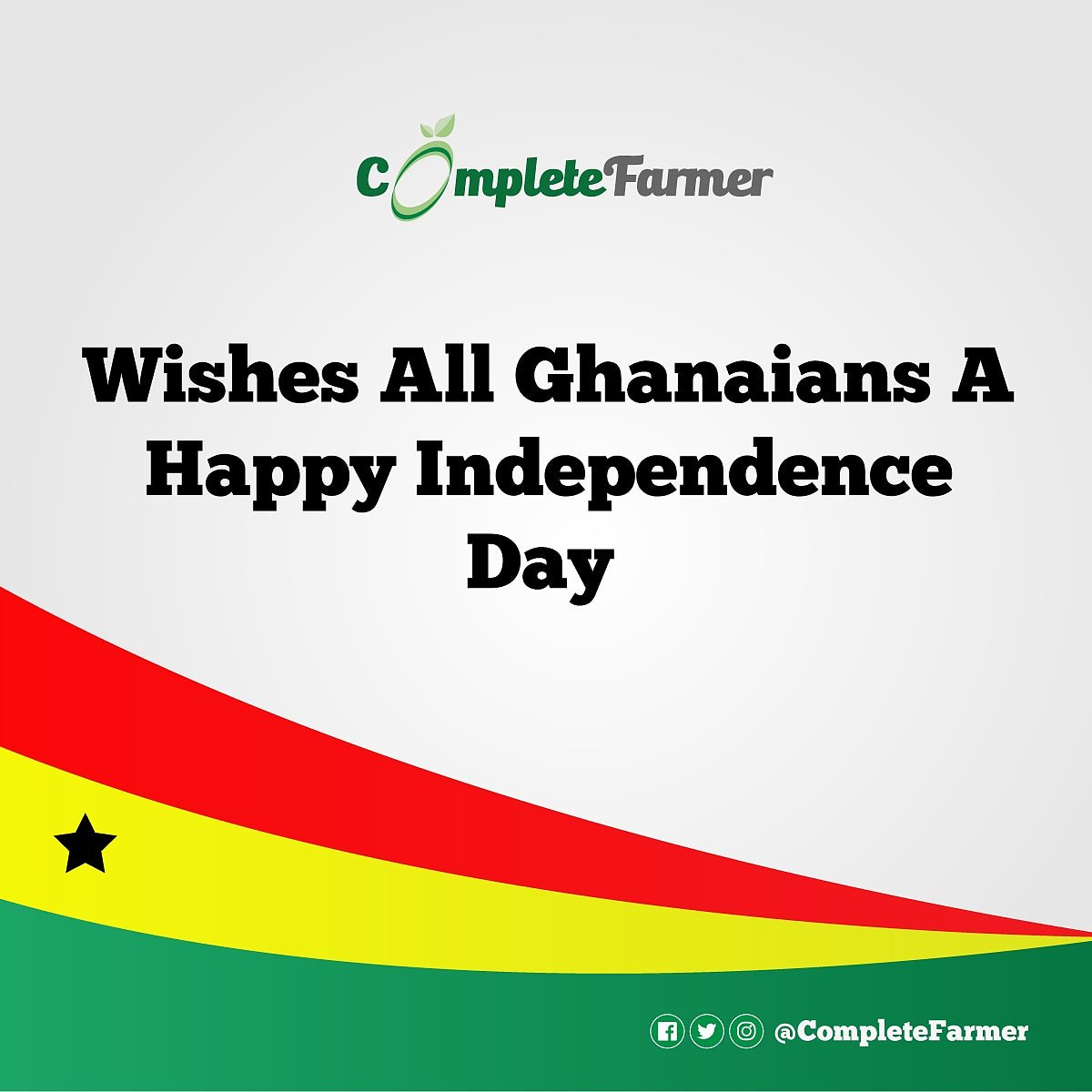 Complete Farmer On Twitter Happy Independence Day To All Ghanaians