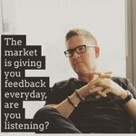 "Can you hear it?  That's the market giving you feedback!  It's saying, ""Not satisfied?  Then, Step up.  Do more than expected.  Deliver more value.  Ask the right questions.  Solve your clients problems.  Follow up.  Be disciplined.  Don't be attached to the results.  Repeat."