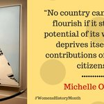 """""""No country can ever truly flourish if it stifles the potential of its women and deprives itself of the contributions of half of its citizens."""" --@MichelleObama #WomensHistoryMonth"""