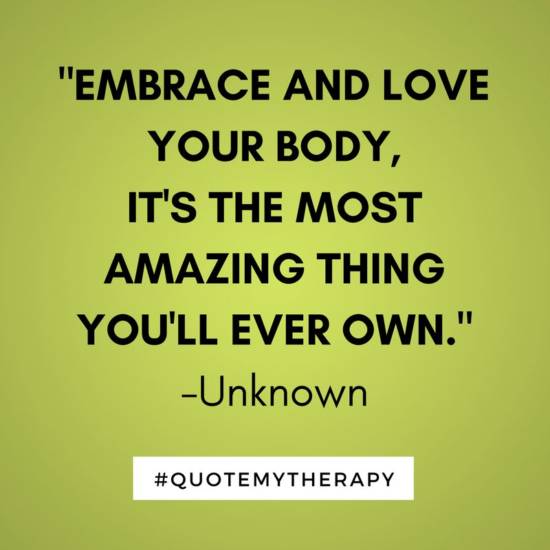 Quotemytherapy Com On Twitter Embrace And Love Your Body Its