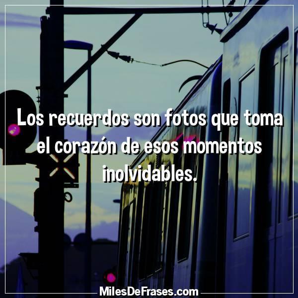 Frases En Imágenes Na Twitteru Los Recuerdos Son Fotos Que