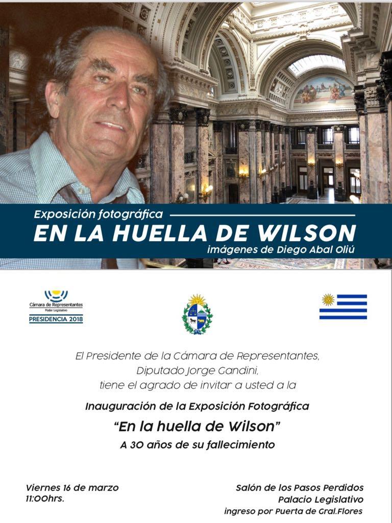 Exposición Fotográfica En la huella de Wilson Salón de los Pasos Perdidos - Palacio Legislativo - Viernes 16 de Marzo - 11 hs.