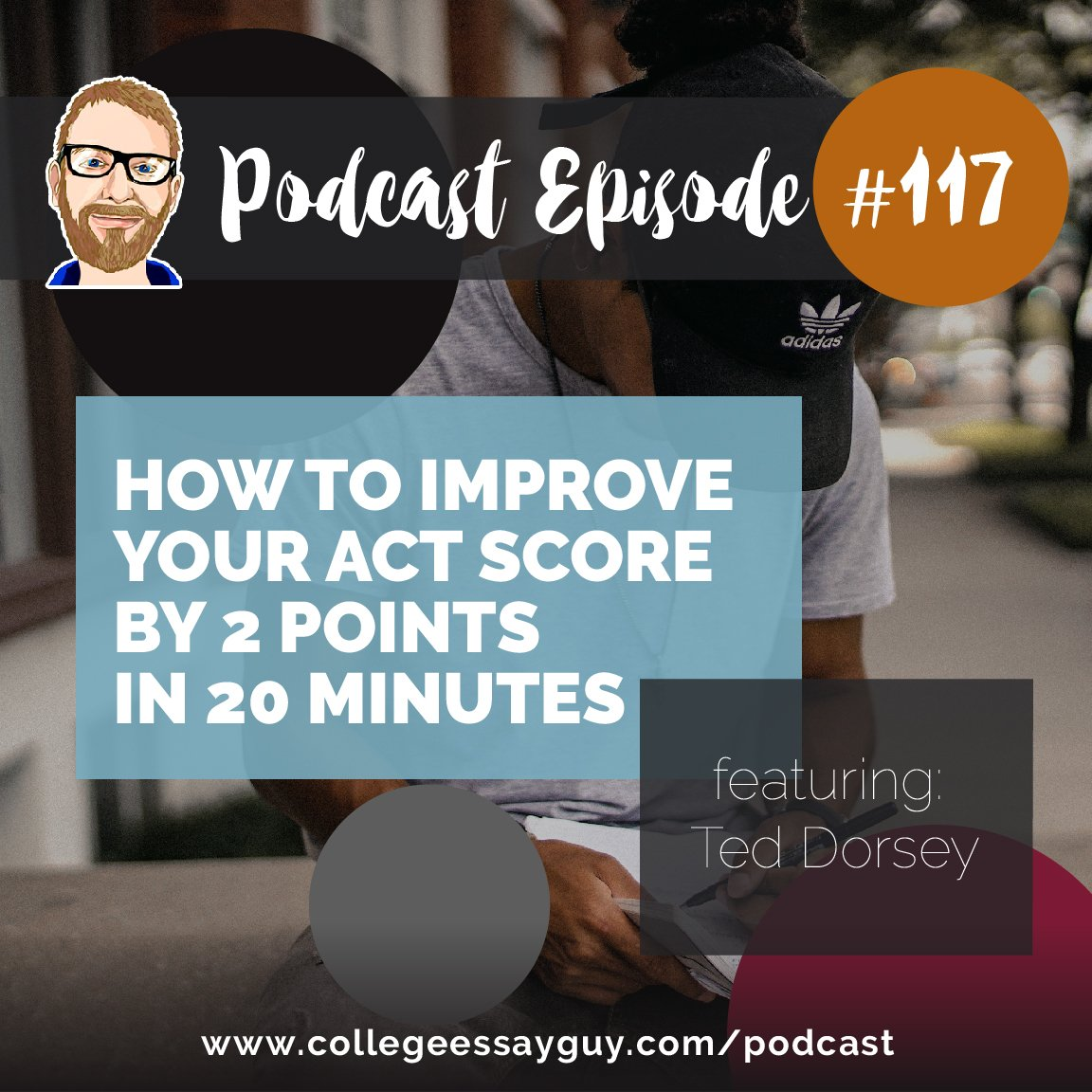 I've handed the reins over to my guest Ted Dorsey (@tutorted), who has aced the SAT, ACT, and PSAT, and let him do the podcast. He offers clear steps to improving your ACT score—in less time than it takes to bake a potato.  🎧 Listen: goo.gl/BN6n8U
