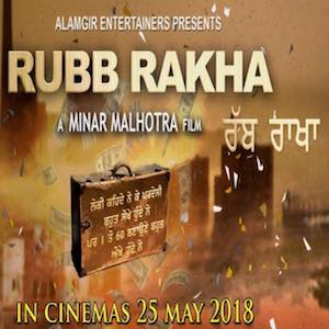 Rubb Rakha (2018), Movie Cast, Story and Release Date