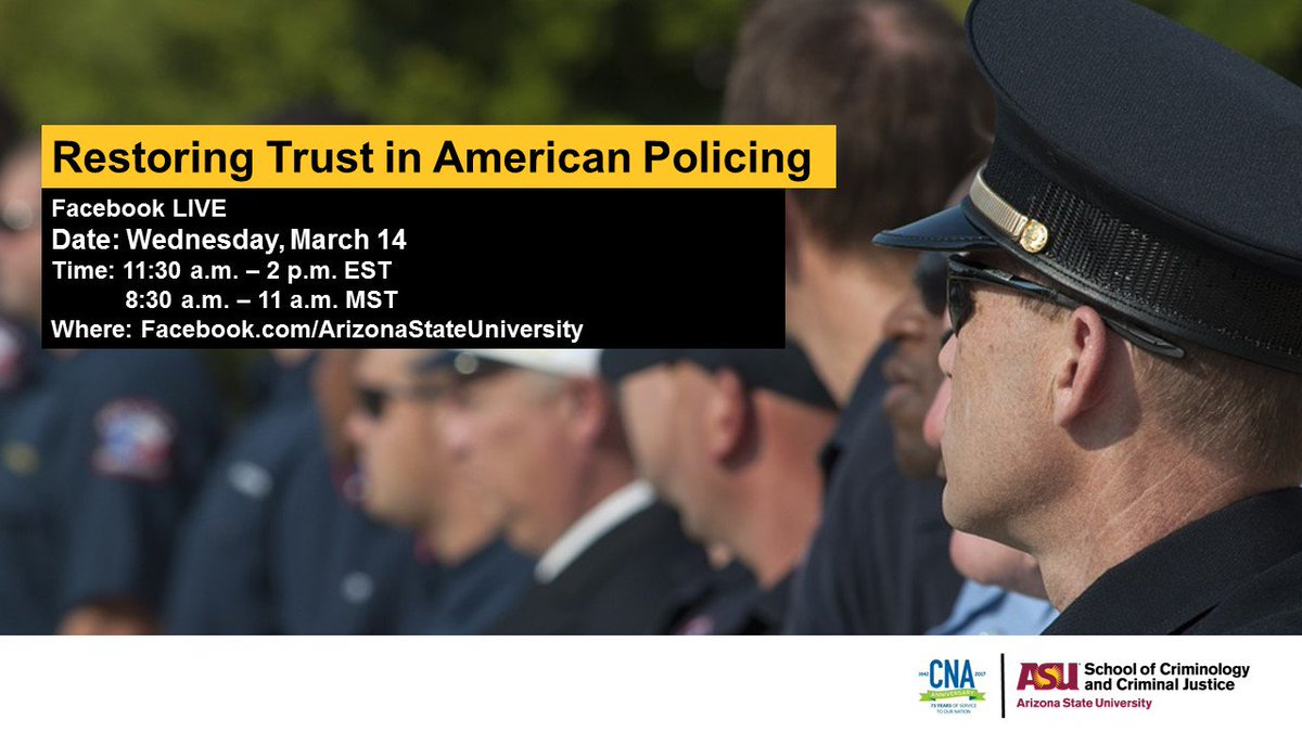 Our Communities Trust In Our Police Force Starts Just After 1130 A M Est 830 A M Mst Watch Live Www Facebook Com Arizonastateuniversity
