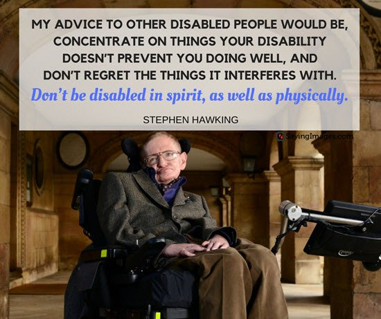 #RIPStephenHawking - an inspiration to people with all kinds of abilities and disabilities.