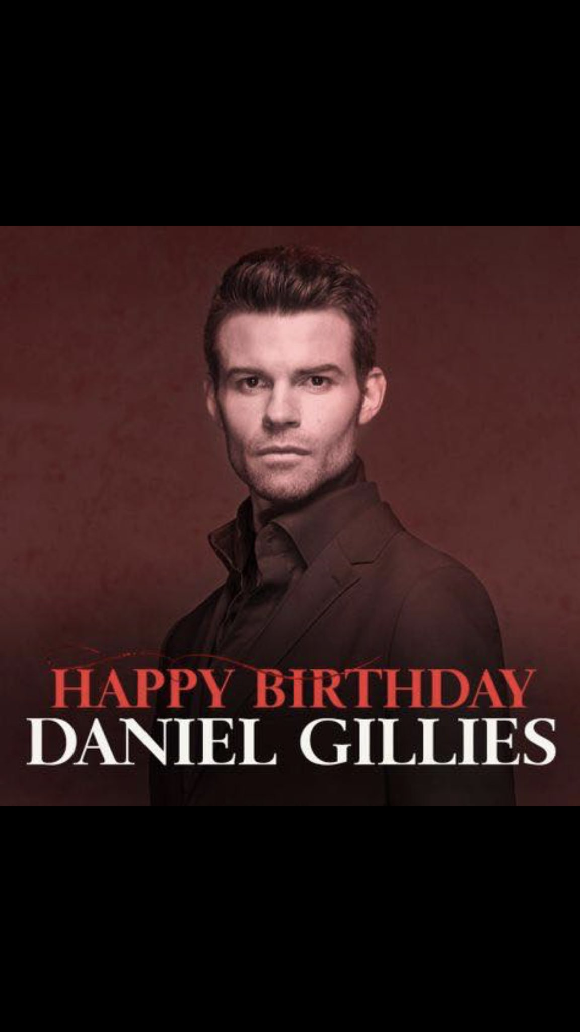 Happy Birthday Daniel Gillies +42
