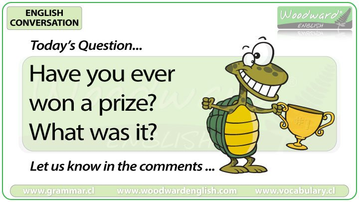 English Conversation Question 69 *** Have you ever won a prize?  What was it? *** Let us know in the comments