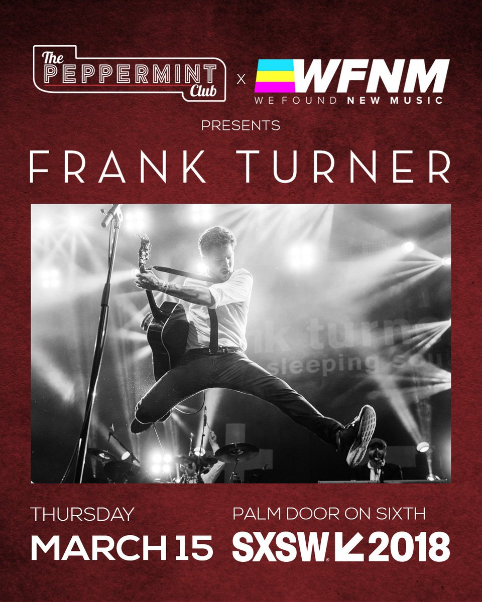 Who's coming out to @sxsw? Make sure to catch @frankturner with us and @wfnm. #ThePeppermintClub