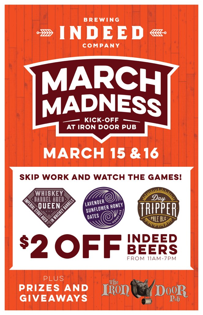 Join Indeed Brewing And The Iron Door Pub For March Madness Kick Off! Skip  Work And Watch The Games On March 15th And 16th.
