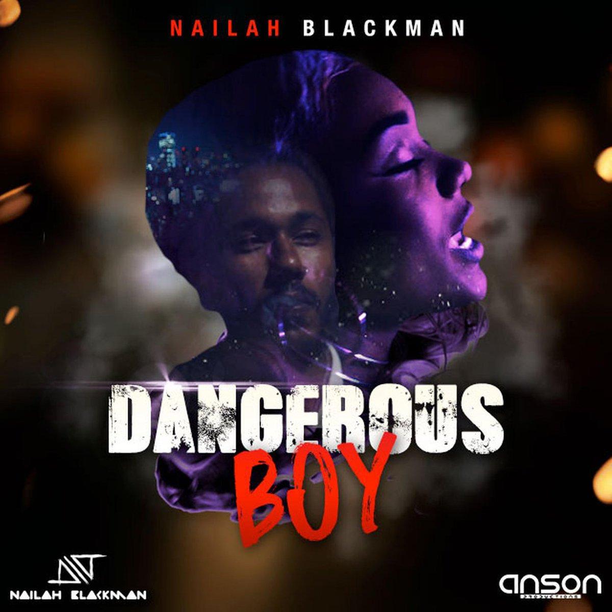 """Nailah Blackman – Dangerous Boy """"2018 Re..."""