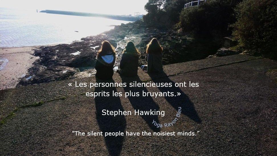 « Les personnes silencieuses ont les esprits les plus bruyants.» #StephenHawking &quot;The silent people have the noisiest minds.&quot; Photo #YogaRayonBleu 2018 Pornic France #yoga #citations #hathayoga #yogafrance #yogalove <br>http://pic.twitter.com/rEcT0cyMmv