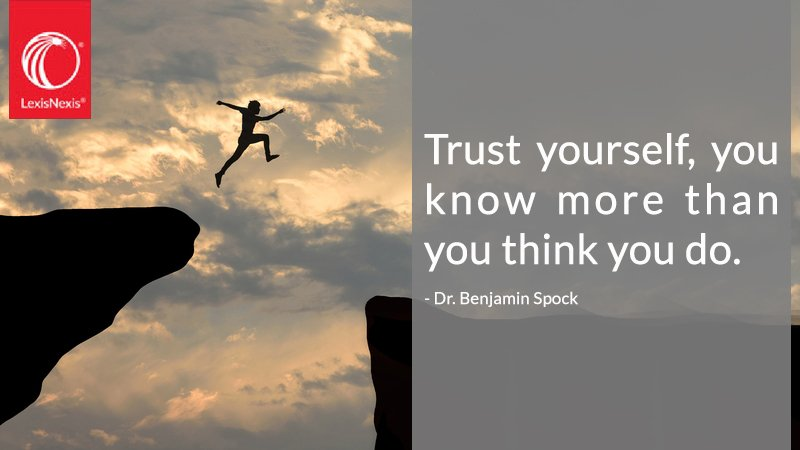 Lexisnexis On Twitter Trust Yourself You Know More Than You