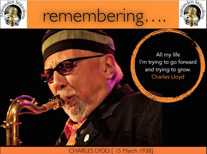 Happy birthday Charles Lloyd... Born on this day in 1938