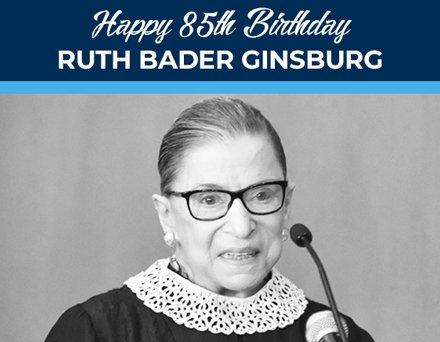 Happy 85th Birthday to Justice Ruth Bader Ginsburg!