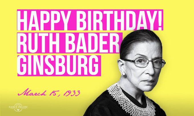 Remessageed Nancy Pelosi ( Happy Birthday to Justice Ruth Bader Ginsburg!
