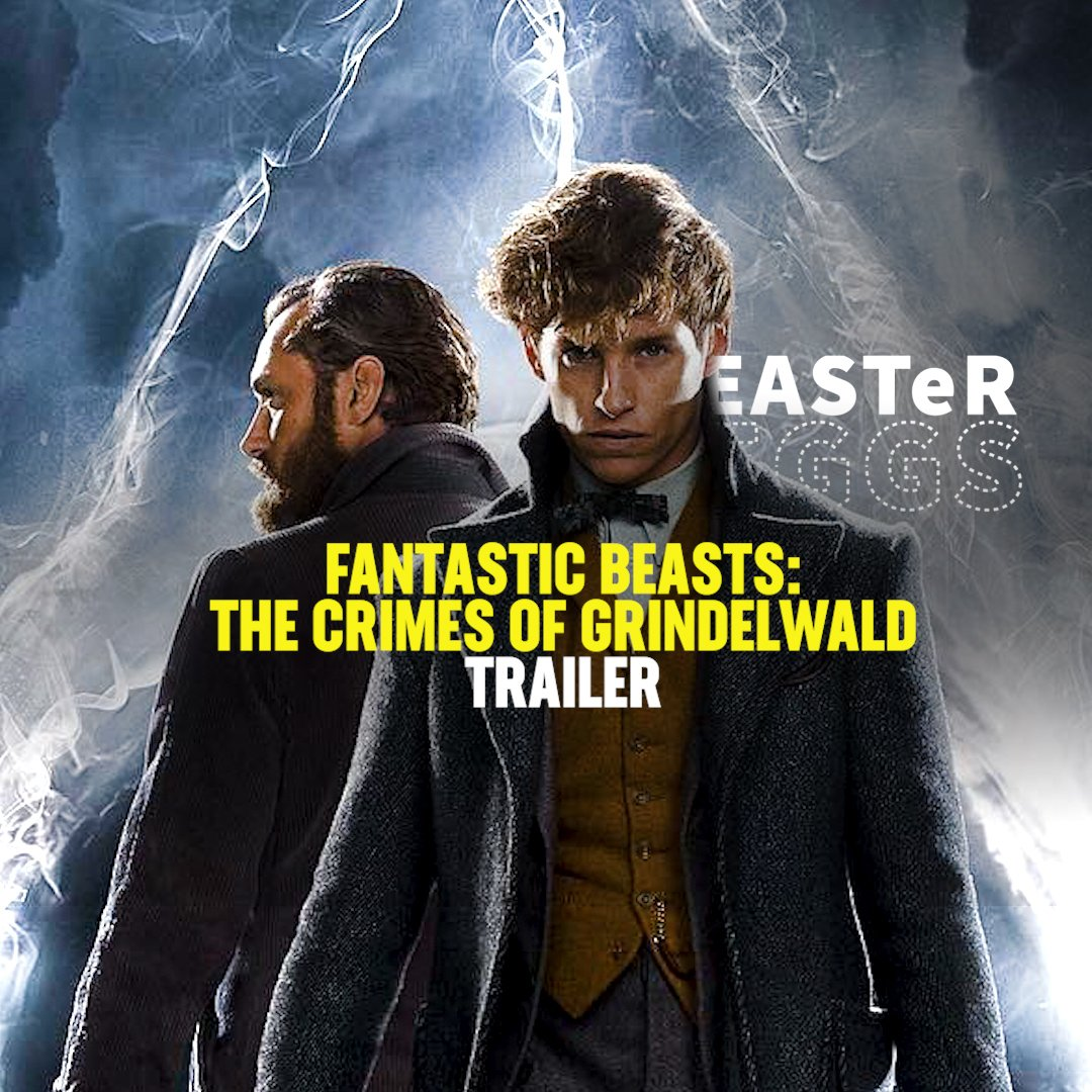 All the Easter Eggs in the #FantasticBeasts: The Crimes of Grindelwald trailer.