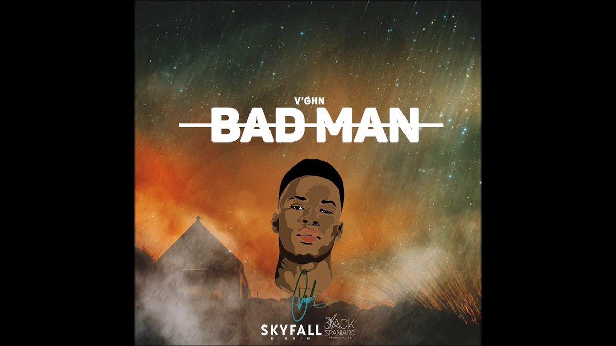 V'Ghn - Bad Man [Skyfall Riddim] '2018 S...