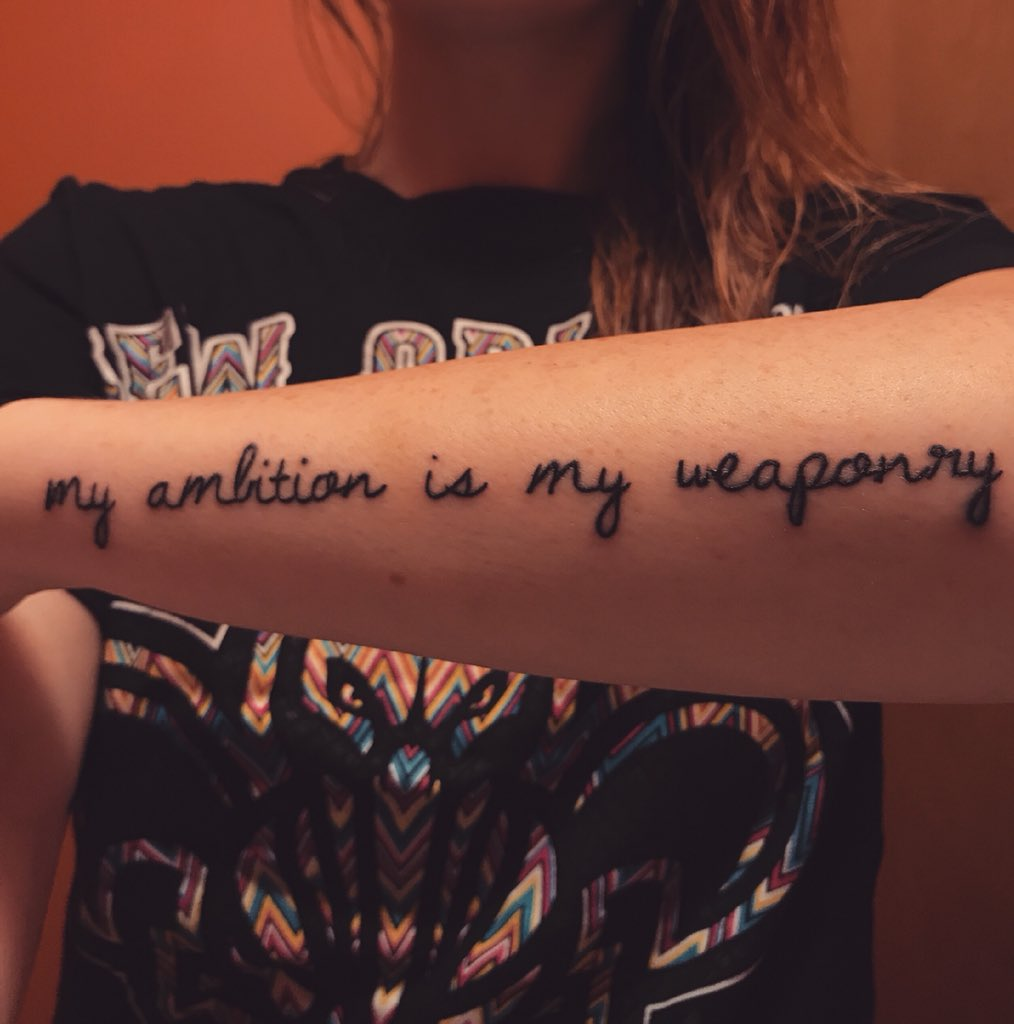 My ambition is my weaponry