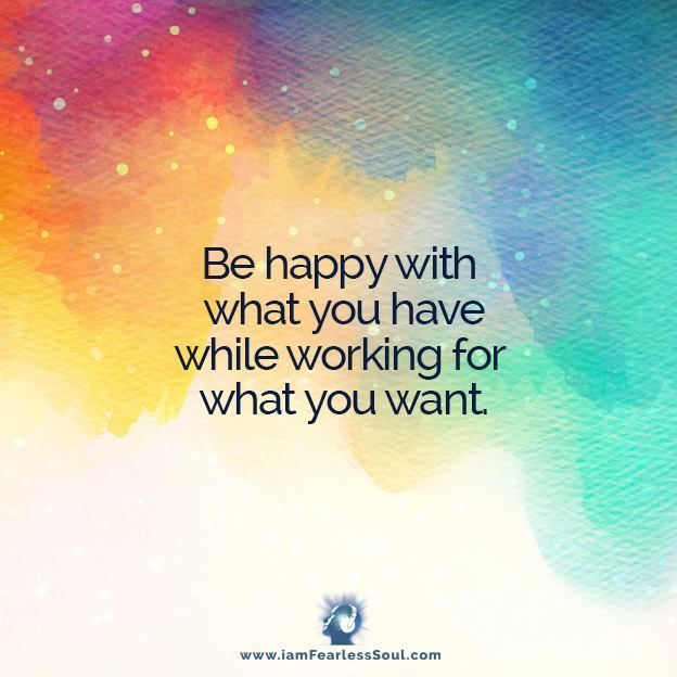 Be happy with what you have while working for what you want. buff.ly/2EOin43