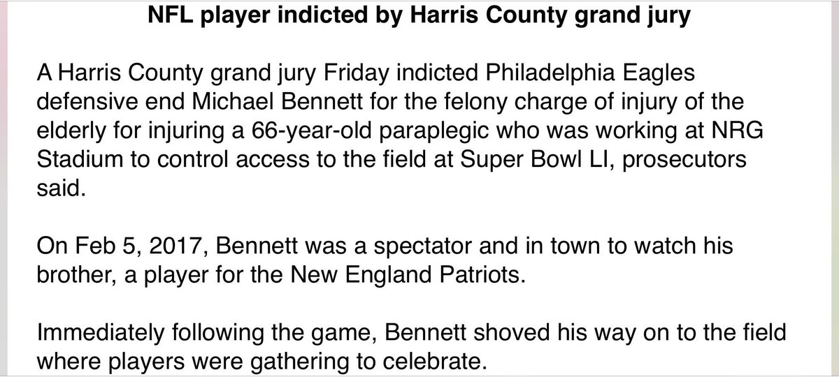 """A Harris County grand jury has indicted Michael Bennett on a charge of """"injury to the elderly"""" for allegedly pushing his way onto the field after the New England beat Atlanta in the Super Bowl at NRG last year. #NFL"""