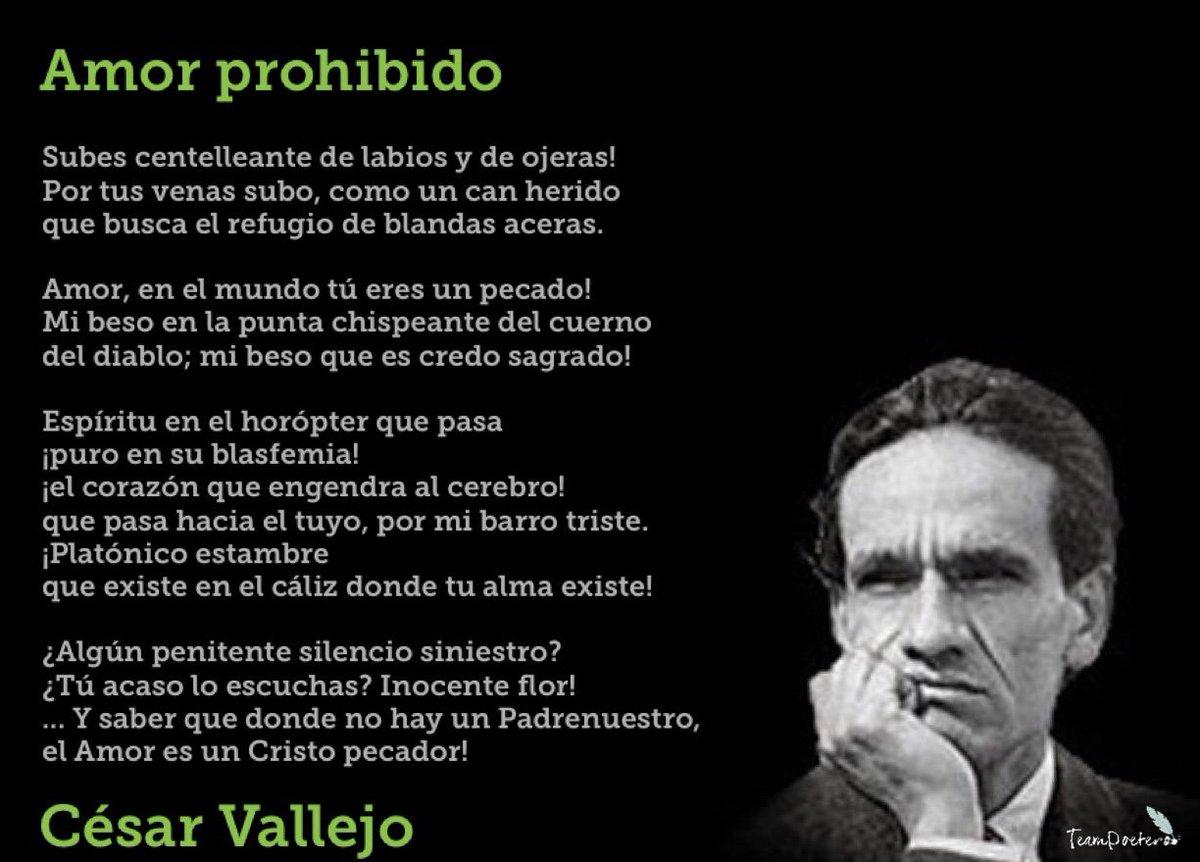 Team Poetero در توییتر Un 16 De Marzo De 1882 Nace El Poeta Peruano Cesar Vallejo Lo Celebramos Con Uno De Sus Poemas Amor Prohibido Cesar Vallejo Perú 1882 Https T Co Bt9f7o0kjg