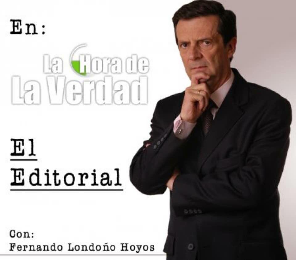 El Editorial de @FlondonoHoyos hoy Viern...