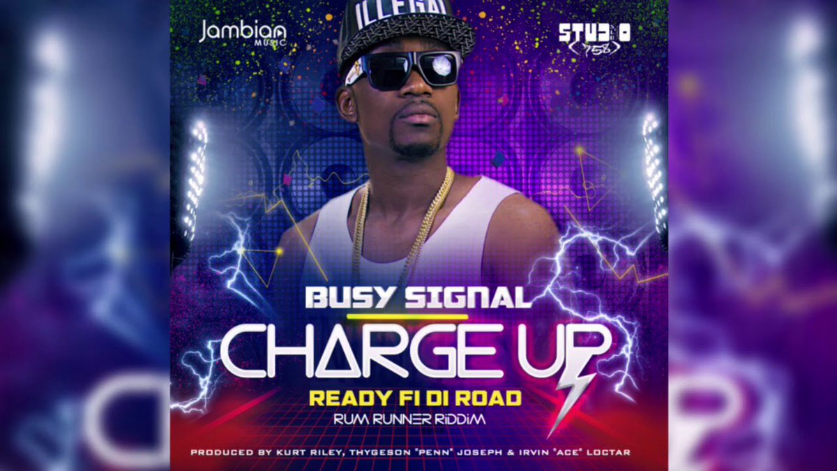 Busy Signal - Charge Up [Rum Runner Ridd...