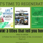 It's time to regenerate!  ~~WIN!~~ 3 books on #regenerative living - stay #PlasticFree, keep a #ZeroCarbon house, and spark an #IncredibleEdible revolution.  Full info: https://t.co/8fEX8zxzhB. Please RT!  #PlasticWaste #PlasticPollution #MakingItHappen #ZCB #GrowYourOwn