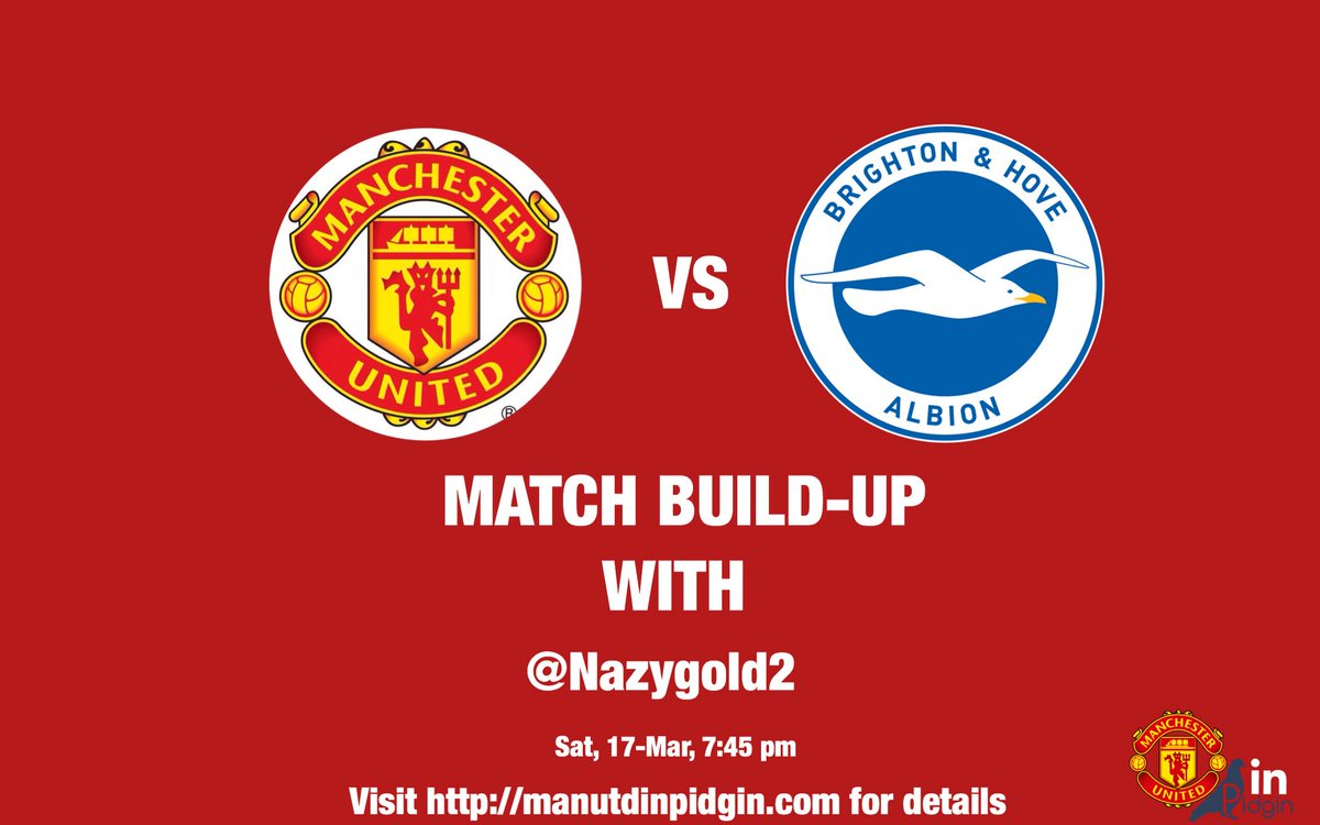 Our Build-up ontop the FA Cup clash wey Manchester United get against Brighton go happen with @Nazygold2   Time na 7:45pm, na one hour before kick-off (Nigerian time)   Abeg 'Retweet'  #MUIP #FACup