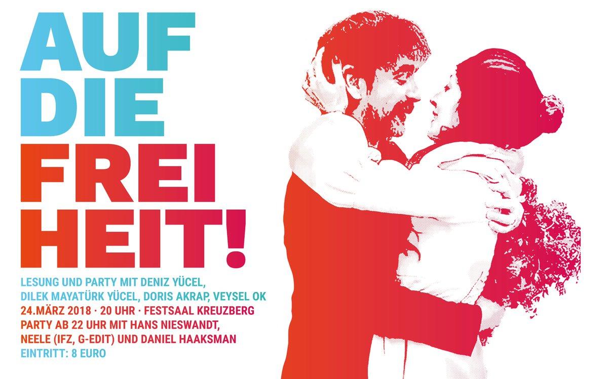 📢Samstag, 24.03. 20:00 @Festsaal #Kreuzberg Auf die Freiheit! #FreeThemAll Lesung, Talk & Party mit Deniz Yücel &  RA   & @DMayaturkden @shemmoshemmoD@dorisakrapJs ,  (IFZ, G-E#HansNieswandtDI#NeeleT) &  💐🍾🎶 Eintritt: 8@DANIELHAAKSMAN € AK: 19:00 VVK: https://t.co/fiQjfsgOdG