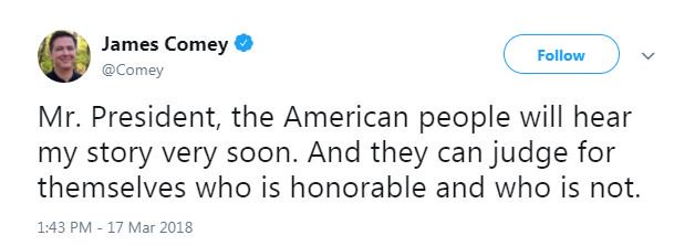 JUST IN: Former FBI Director James Comey responds to President Trump's Saturday tweets:   'Mr. President, the American people will hear my story very soon. And they can judge for themselves who is honorable and who is not.'