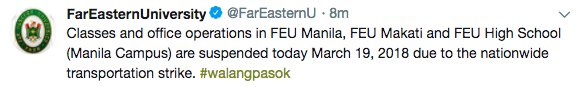 #WalangPasok : Classes and office operations in FEU Manila, FEU Makati and FEU High School (Manila Campus) are suspended today March 19, 2018 due to the nationwide transportation strike. | vi @FarEasternUa